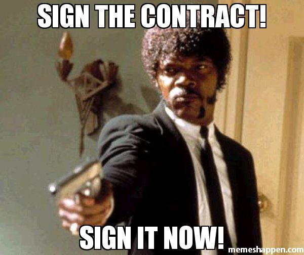 sign-the-contract-sign-it-now-meme-20154.jpg