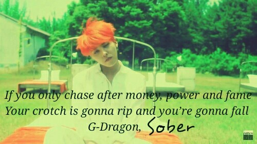 Image result for gdragon sober quotes