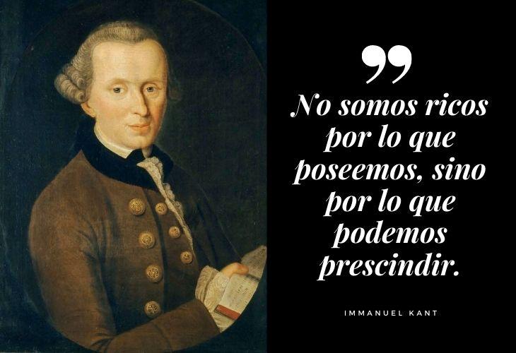 Frases Célebres Immanuel Kant No somos ricos por lo que poseemos, sino por lo que podemos prescindir.
