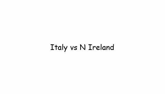 Italy vs N Ireland