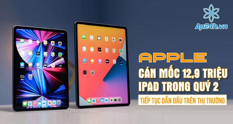 iPad tiếp tục là mẫu tablet dẫn đầu thị trường