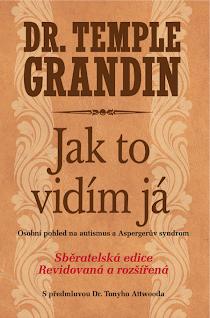 Jak to vidím já - Temple Grandin, PhD. Kniha o autismu od nejznámější žijící autistky.