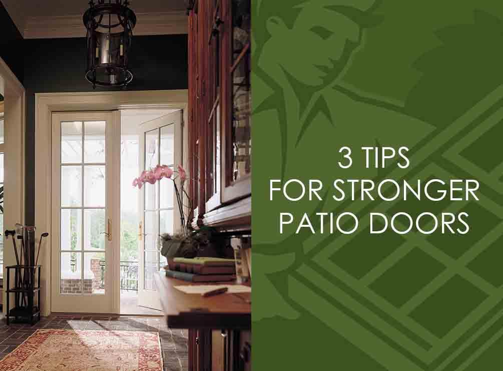3 Tips for Stronger Patio Doors