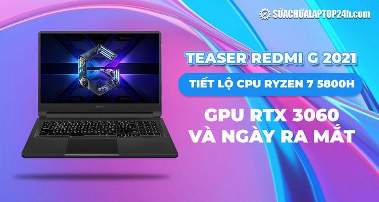 Laptop gaming Redmi G phiên bản 2021