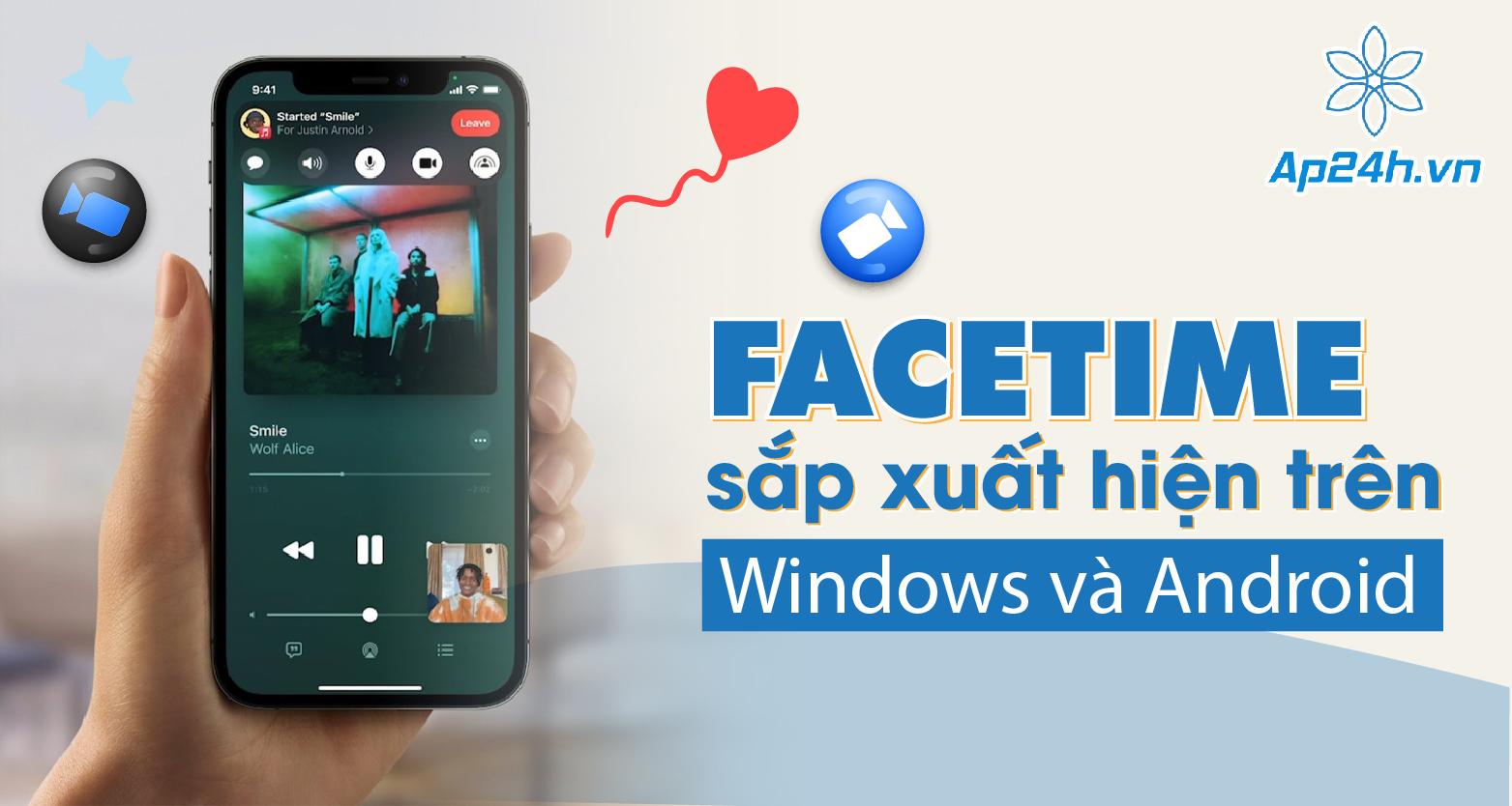 Thực hư nguồn tin Facetime sắp xuất hiện trên Windows và Android