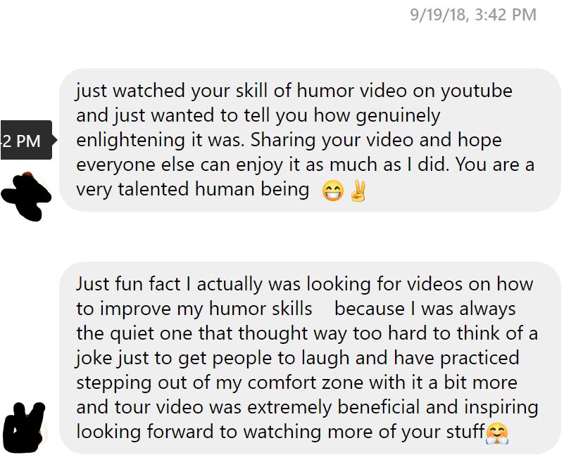 just watched your skill of humor video on youtube and just wanted to tell you how genuinely enlightening it was.