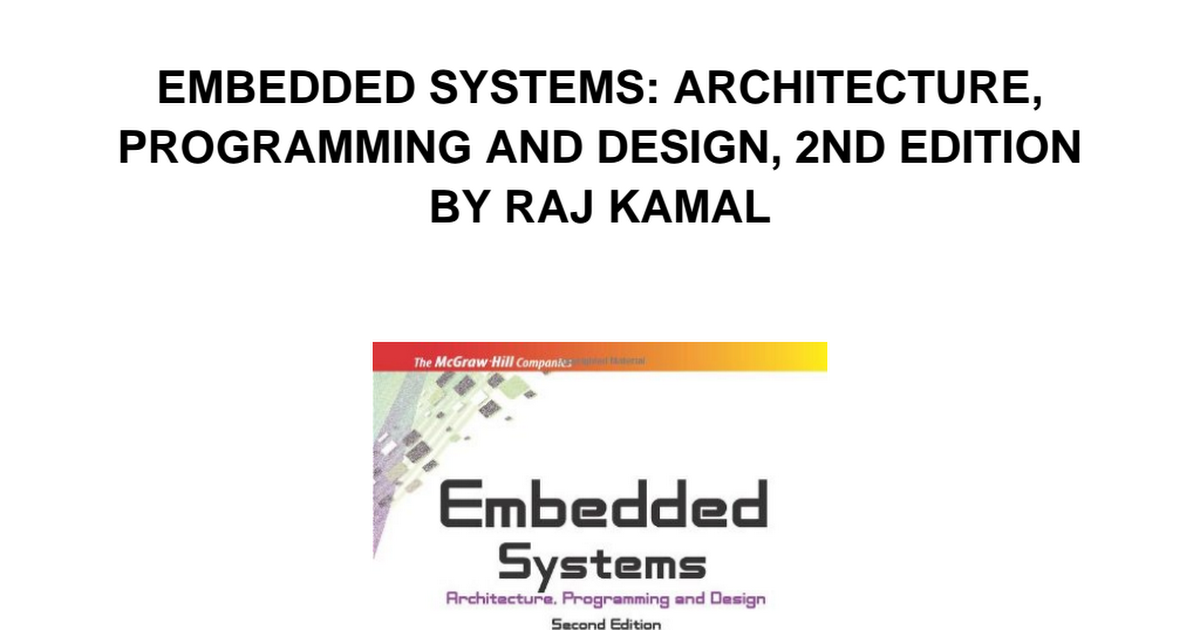 Pdf 409 Embedded Systems Architecture Programming And Design 2nd Edition By Raj Kamal Pdf Google Drive