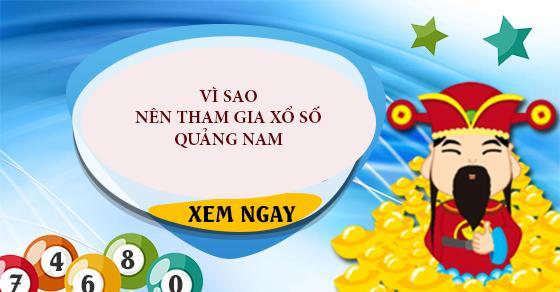 Vì sao nên tham gia xổ số Quảng Nam