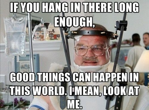 if you hang in there long enough good things can happen