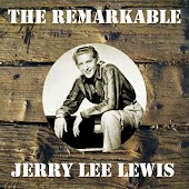 The Remarkable Jerry Lee Lewis