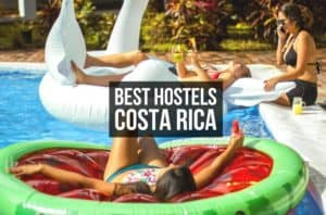 Best Hostels Costa Rica