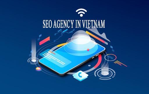 SEO agency in Vietnam đơn vị được nhiều người tin dùng