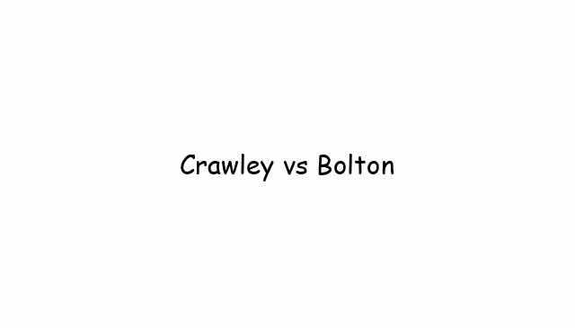 Crawley vs Bolton