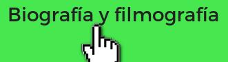 Biografía y filmografía