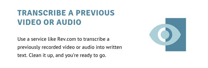 Transcribe a previous video or audio.