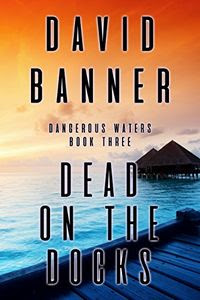 Dead on the Docks by David Banner
