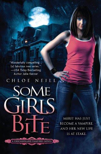 Some Girls Bite: A Chicagoland Vampires Novel by Chloe Neill