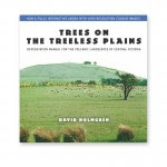 Trees on the Treeless Plains eBook. A revegetation manual that provides a design system approach and principles applicable everywhere to assist in the development of local strategies and design solutions.