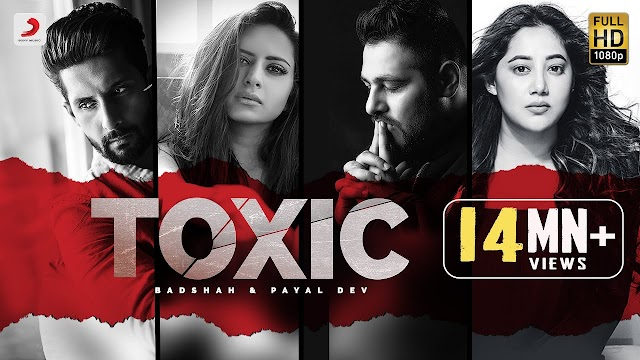 टॉक्सिक Toxic Song Lyrics Hindi | Badshah & Payal Dev