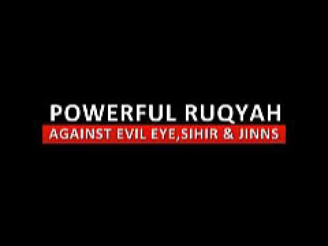 Powerful Ruqyah, DUA Against Bad Evil Eye, Black magic Sihir, Jinns, & J...