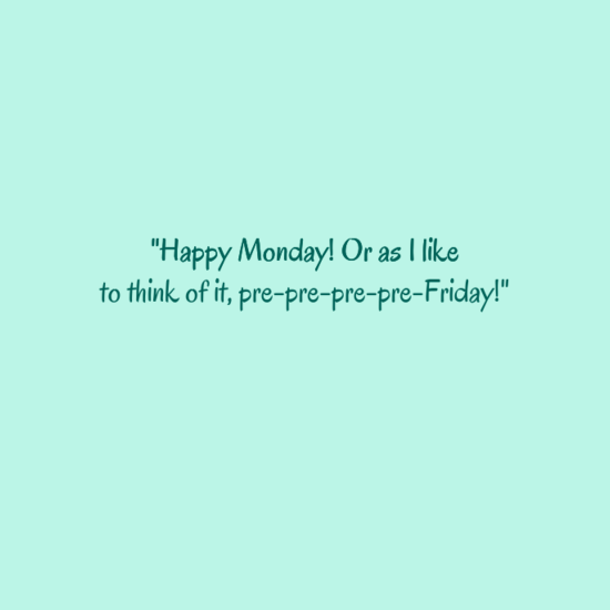 Happy Monday Quotes Monday Quotes Happy Funny Png Clipartingcom