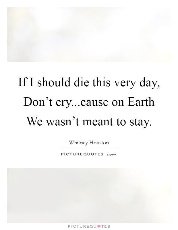 If I Die Quotes If I Die Sayings If I Die Picture Quotes