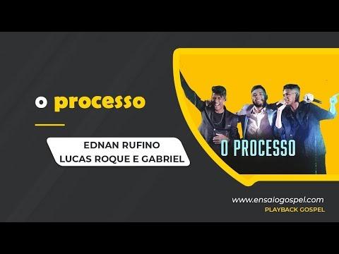 EDNAN RUFINO part LUCAS ROQUE E GABRIEL - O PROCESSO PLAYBACK E LETRA