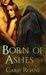 Born of Ashes (The World of As...
