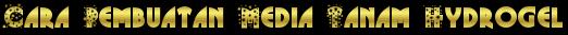 Cara Pembuatan Media Tanam Hydrogel