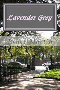 Lavender Grey by Bruce Martin