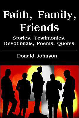 Faith Family Friends Stories Testimonies Devotionals Poems