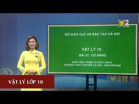 MÔN VẬT LÝ - LỚP 10 | CƠ NĂNG | 14H15 NGÀY 27.03.2020