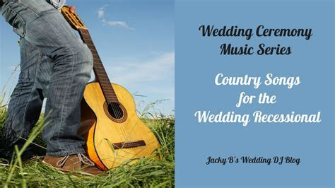 Country Songs for the Wedding Ceremony Recessional