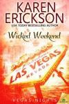 Wicked Weekend - Karen  Erickson