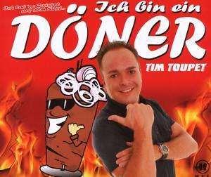 Tim Toupet  - Ich Bin Ein Döner