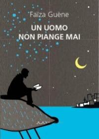 """""""Un uomo non piange mai"""" di Faïza Guène"""