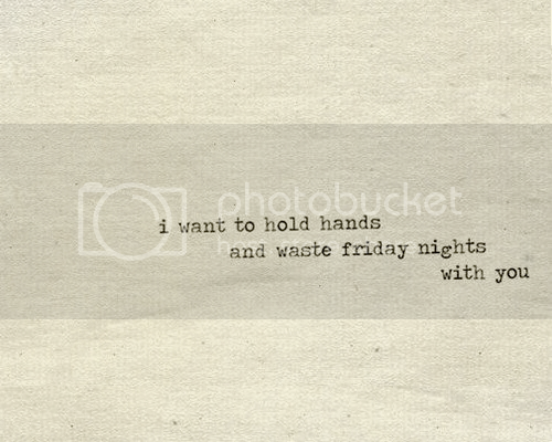 LE LOVE BLOG LOVE QUOTE I WANT TO HOLD HANDS AND WASTE FRIDAY NIGHTS WITH YOU EDITED photo LELOVEBLOGLOVEQUOTEIWANTTOHOLDHANDSANDWASTEFRIDAYNIGHTSWITHYOUEDITED_zps097a46db.png