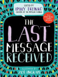 Title: The Last Message Received, Author: Emily Trunko