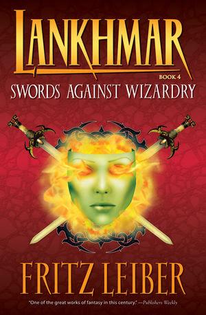 Lankhmar Book 4: Swords Against Wizardry