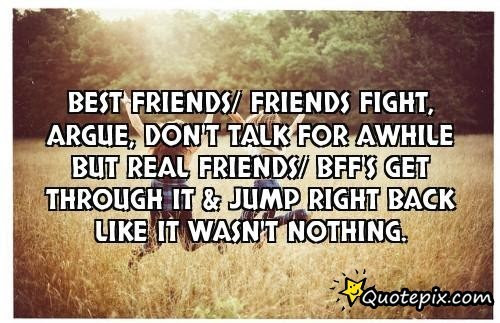 Best Friends Friends Fight Argue Dont Talk For A While But Real