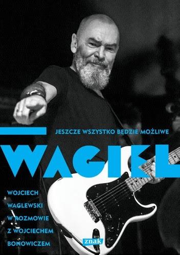 Okładka książki Wagiel. Jeszcze wszystko będzie możliwe