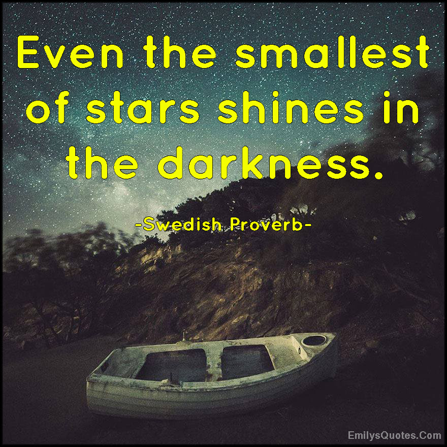 Even The Smallest Of Stars Shines In The Darkness Popular