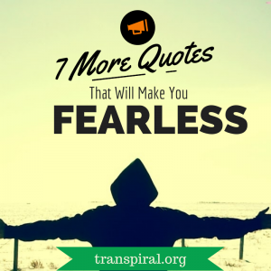 21 Quotes That Will Make You Fearless Part 1 Yasmine Khater