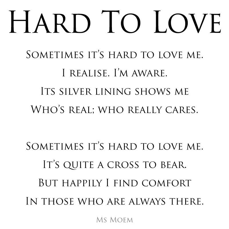 Hard To Love Ms Moem Poems Life Etc