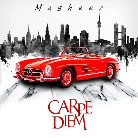 """Masheez - """"Carpe Diem"""""""