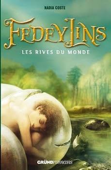 http://lesvictimesdelouve.blogspot.fr/2011/10/fedeylins-tome-1-les-rives-du-monde-de.html