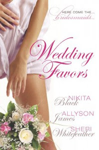 Wedding Favors - Sheri Whitefeather, Allyson James, Nikita Black