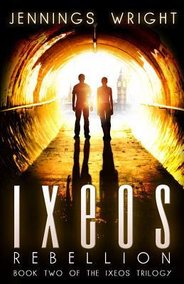 Ixeos: Rebellion: Book 2 of the Ixeos Trilogy