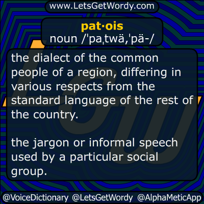 patois 11/14/2016 GFX Definition