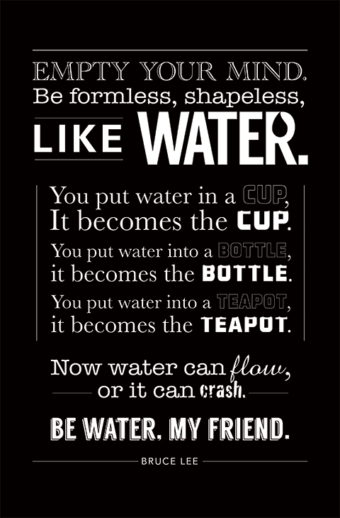 Image Be Water My Friend Getmotivated
